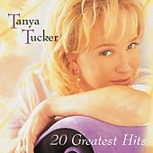 20 Greatest Hits by Tanya Tucker