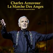 La marche des anges (All Tracks Remastered 2014) by Charles Aznavour