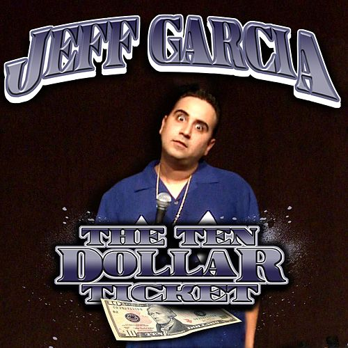 The Ten Dollar Ticket by Jeff Garcia