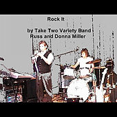 Rock It by Take Two Variety Band (Russ and Donna Miller)