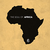 The Soul of Africa, Vol. 6 by Various Artists