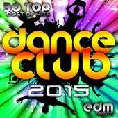 Dance Club 2015 - 30 Top Hits Hard Acid Dubstep Rave Music, Electro Goa Hard Dance Psytrance by Various Artists