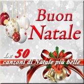 Buon Natale (Le 50 canzoni di Natale più belle) von Various Artists