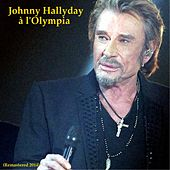 Johnny à l'Olympia (Remastered 2014) by Johnny Hallyday