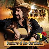 Cowboys of the Caribbean by Bertie Higgins