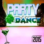 Party Dance 2015 (53 Super Hits Electro House & EDM) von Various Artists