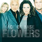 Flowers by Ace Of Base