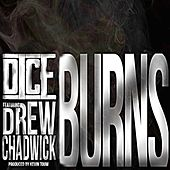 Burns (feat. Drew Chadwick) by Dice