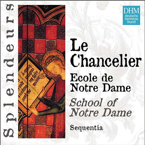 DHM Splendeurs: Chancelier: Ecole De Notre Dame by Sequentia