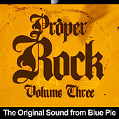 Proper Rock Volume 3 by Various Artists