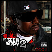 Trigger Happy 2 by 40 Cal