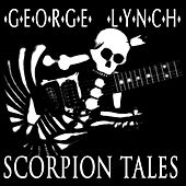 Scorpion Tales by George Lynch