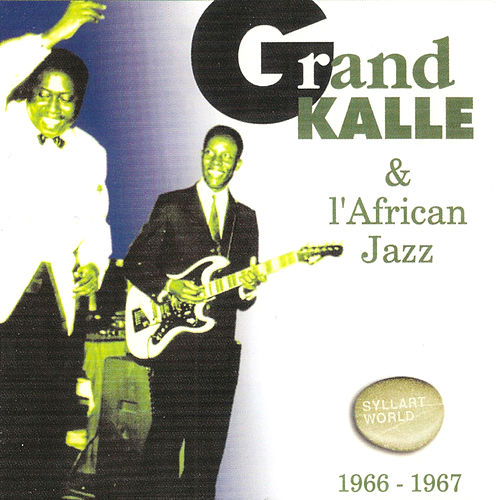 Grand Kallé Et l'African Jazz 1966 - 1967 by Grand Kalle