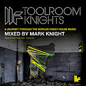 Mark Knight Presents Toolroom Knights by Various Artists