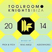 Toolroom Knights Ibiza 2014 by Various Artists