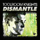 Toolroom Knights Mixed by Dismantle by Various Artists