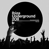 Ibiza Underground 2011 by Various Artists