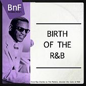 Birth of the R'n'B (From Ray Charles to the Platters, Discover the Roots of R'n'B) von Various Artists