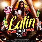 Latin Club Hits 2015, Vol. 2 (Merengue, Reggaeton, Salsa, Bachata, Kuduro, Cubaton, Dembow, Timba) by Various Artists