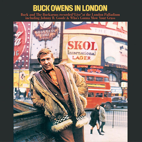 Buck Owens in London (Live) by Buck Owens
