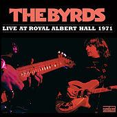 Live at Royal Albert Hall 1971 by The Byrds