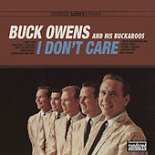 I Don't Care by Buck Owens