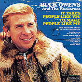 It Takes People Like You to Make People Like Me by Buck Owens