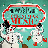 Snowman's Favorite Christmas Music by Various Artists