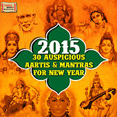 2015 – 30 Auspicious Aartis & Mantras for New Year by Various Artists