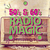 50's & 60's Radio Magic von Various Artists