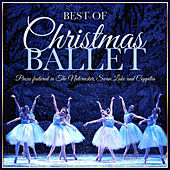 Best of Christmas Ballet - Pieces Featured in the Nutcracker, Swan Lake and Coppélia by Various Artists