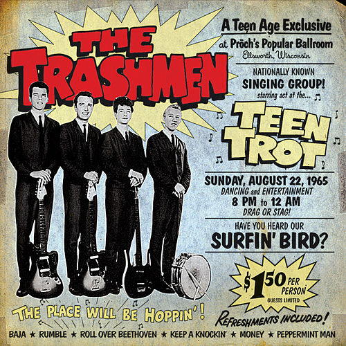 Teen Trot! (Live in Ellsworth, Wi-August 22, 1965) by The Trashmen
