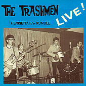 Henrietta / Rumble (Pounding Live Cuts from 1965!) - Single by The Trashmen