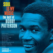 Soul Is My Music - The Best of Bobby Patterson (Disc 2) by Bobby Patterson