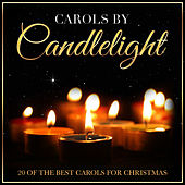 Carols by Candlelight - 20 of the Best Carols for Christmas by Various Artists