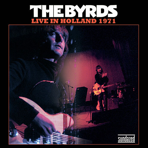 Live in Holland 1971 - Single by The Byrds