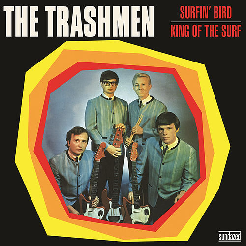 Surfin' Bird (Original Single Version) by The Trashmen