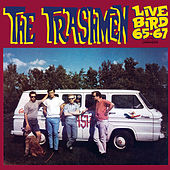 Live Bird '65-'67! by The Trashmen