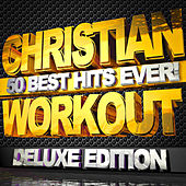 Christian Workout - 50 Best Hits Ever! by Christian Workout Hits Group