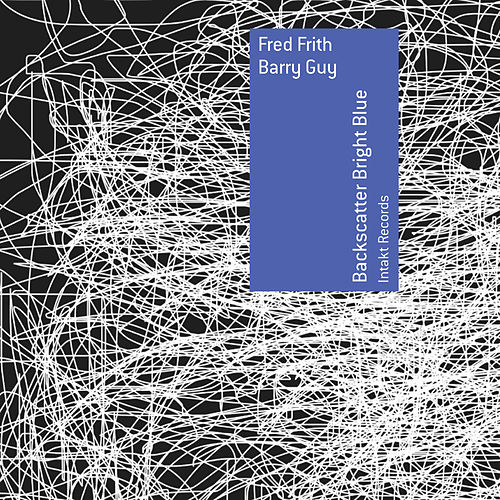 Backscatter Bright Blue by Fred Frith
