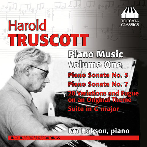 Truscott: Piano Music, Vol. 1 by Ian Hobson