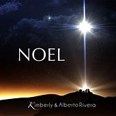 Noel - Single by Kimberly and Alberto Rivera