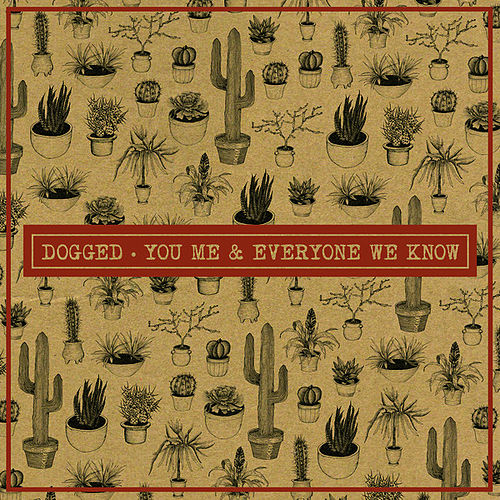 Dogged - EP by You, Me, and Everyone We Know
