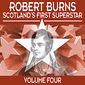 Robert Burns: Scotland's First Superstar, Vol. 4 by Various Artists