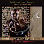 The Straight Horn of Africa: A Path to Liberation (The Art of the Soprano, Vol. 2) by Sam Newsome