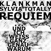Requiem ... Und ich weiss ganz genau warum von Klankman