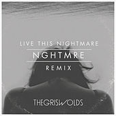 Live This Nightmare (NGHTMRE Remix) by The Griswolds