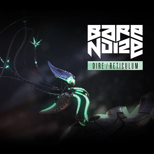Dire / Reticulum by Bare Noize