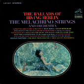 The Ballads of Irving Berlin by The Melachrino Strings