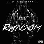 Ransom by Mike Will Made It